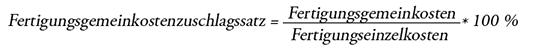 Formel Fertigungsgemeinkostenzuschlagssatz